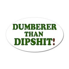 DUMBER THAN DIPSHIT! - Wall Sticker