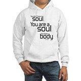 You Are A Soul Hoodie
