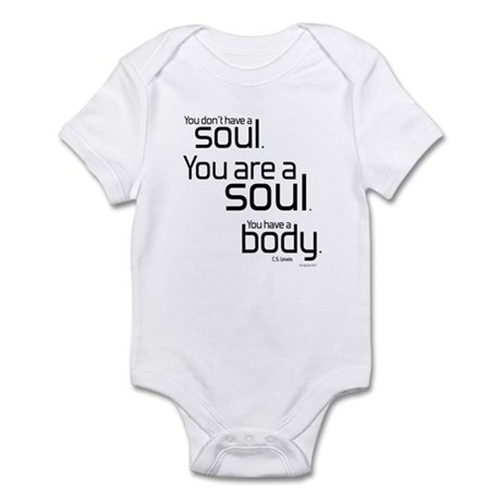 You Are A Soul Infant Bodysuit