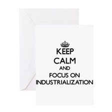 Keep Calm and focus on Industrialization Greeting