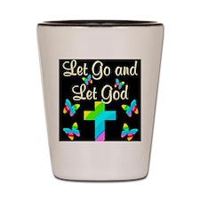 LET GO LET GOD Shot Glass