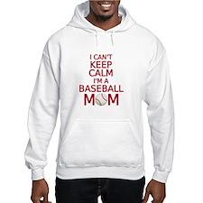 I can't keep calm, I am a baseball mom Hoodie