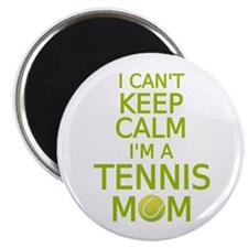 I can't keep calm, I am a tennis mom Magnets