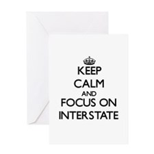 Keep Calm and focus on Interstate Greeting Cards