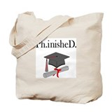Ph.inisheD. Tote Bag