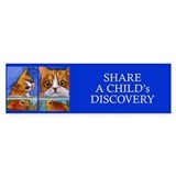 Share a Discovery...CAT & KITTEN Bumper Bumper Sticker