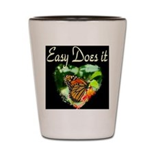 EASY DOES IT Shot Glass