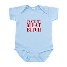 taste my meat bitch Body Suit