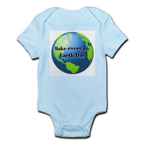 Make every day Earth Day Infant Bodysuit