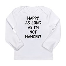 Happy as long as no han Long Sleeve Infant T-Shirt