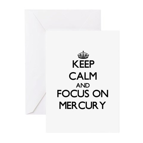 Keep Calm and focus on Mercury Greeting Cards