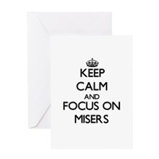 Keep Calm and focus on Misers Greeting Cards