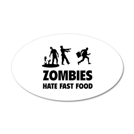 Zombies hate fast food 22x14 Oval Wall Peel