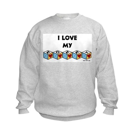 I love my Mommy Kids Sweatshirt