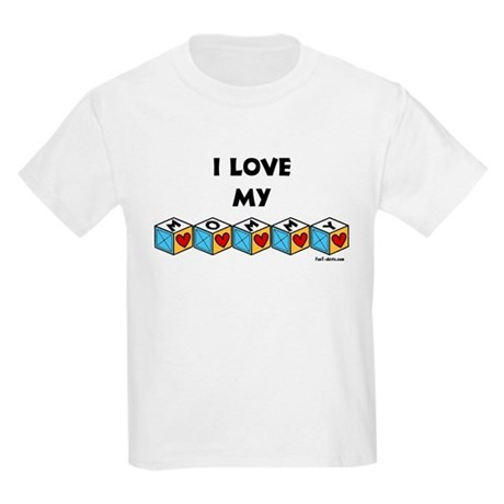 I love my Mommy Kids Light T-Shirt