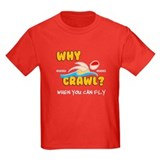 Why Crawl? Butterfly! T