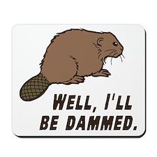 Dammed Beaver Mousepad