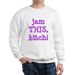 Jam This Sweatshirt