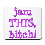 Jam This Mousepad