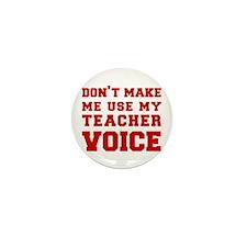 dont make me use my teachers voice-FRESH-RED Mini