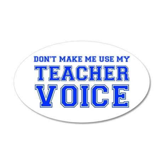 dont make me use my teachers voice-VAR-BLUE Wall D