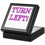 Turn Left!! Keepsake Box