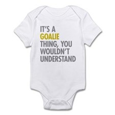 Its A Goalie Thing Infant Bodysuit