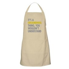 Its A Groundhog Thing Apron