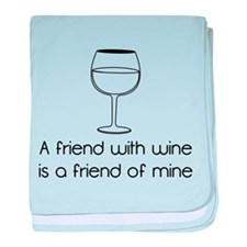 A friend with wine is a friend of mine baby blanke