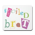 Spoiled Brat Mousepad