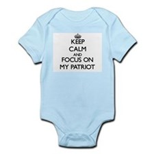 Keep Calm and focus on My Patriot Body Suit