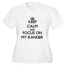 Keep Calm and focus on My Ranger Plus Size T-Shirt