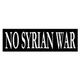 No Syrian War Bumper Bumper Sticker