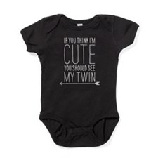 If You Think I'm Cute (left Arrow) Baby Bodysuit