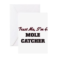 Trust me I'm a Mole Catcher Greeting Cards