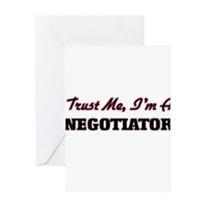 Trust me I'm a Negotiator Greeting Cards