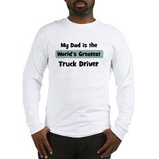 Worlds Greatest Truck Driver Long Sleeve T-Shirt