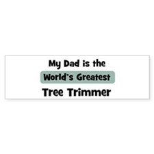 Worlds Greatest Tree Trimmer Bumper Bumper Stickers