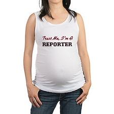 Trust me I'm a Reporter Maternity Tank Top