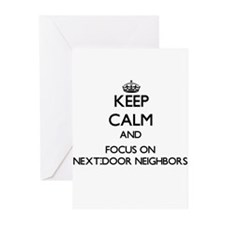 Keep Calm and focus on Next-Door Ne Greeting Cards