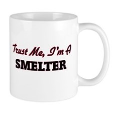 Trust me I'm a Smelter Mugs