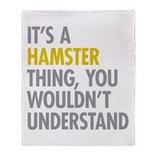 Its A Hamster Thing Throw Blanket