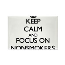Keep Calm and focus on Nonsmokers Magnets