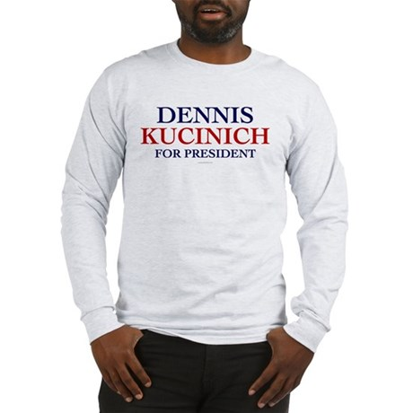 Kucinich for President Long Sleeve T-Shirt
