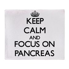 Keep Calm and focus on Pancreas Throw Blanket