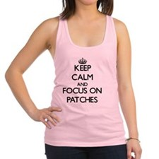 Keep Calm and focus on Patches Racerback Tank Top