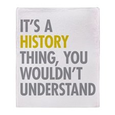 Its A History Thing Throw Blanket