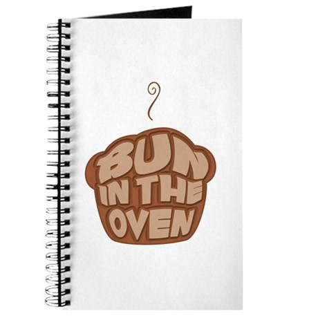 Bun In The Oven http://www.cafepress.com/+bun_in_the_oven_chocolate_journal,138126890