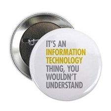 "Its An Information Technology Thing 2.25"" Button"