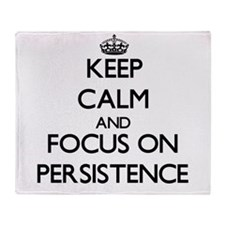 Keep Calm and focus on Persistence Throw Blanket
